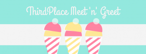 ThirdPlace Meet 'n' Greet (2)